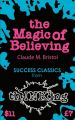 The Magic Of Believing: Book by Claude M. Bristol