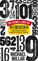 The Secret Lives of Numbers: The Curious Truth Behind Everyday Digits: Book by Michael Millar