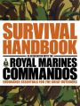 The Survival Handbook in Association with the Royal Marines Commandos: Endurance Essentials for the Great Outdoors: Book by Colin Towell