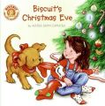 Biscuit's Christmas Eve: Book by Alyssa Satin Capucilli