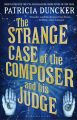 The Strange Case of the Composer and His Judge: Book by Patricia Duncker