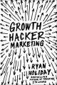 Growth Hacker Marketing: A Primer on the Future of PR, Marketing and Advertising (English) (Paperback): Book by Ryan Holiday