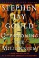Questioning the Millennium: A Rationalist's Guide to a Precisely Arbitrary Countdown: Book by Stephen Jay Gould