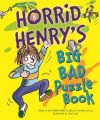 Horrid Henry's Big Bad Puzzle Book: Book by Francesca Simon