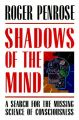 Shadows of the Mind: A Search for the Missing Science of Consciousness: Book by Roger Penrose