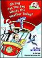 Oh Say Can You Say Whats the Weather Today: Book by Tish Rabe