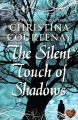 The Silent Touch of Shadows: Book by Christina Courtenay