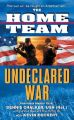 Undeclared War the Home Team: Book by Dennis C. Command Master Chalker, USN