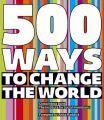 500 Ways to Change the World: Book by Nick Temple , Global Ideas Bank