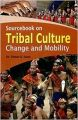 Sourcebook on Tribal Culture, change and Mobility (English): Book by ISAAC SIMON K.