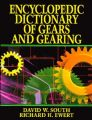 Encyclopedic Dictionary of Gears and Gearing: Book by David W. South