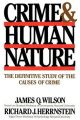 Crime & Human Nature: The Definitive Study of the Causes of Crime: Book by James Q. Wilson