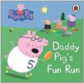 Peppa Pig: Daddy Pig's Fun Run: My First Storybook: Book by Ladybird