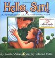 Hello  Sun!: A Morningtime Tale of God\'s Great Care (English) (Hardcover): Book by Sheila Walsh