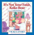 It's Not Your Fault, Koko Bear: A Read-Together Book for Parents and Young Children During Divorce: Book by Vicki Lansky