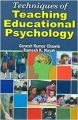 Techniques of Teaching Educational Psychology, 302pp., 2014 (English): Book by R. K. Nayak G. K. Chawla