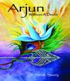Arjun: Without A Doubt: Book by Dr.Shinde Sweety