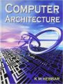 HABBAR_COMPUTER ARCHITECTURE (English) 1st Edition (Paperback): Book by K M Hebbar