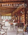RURAL ESCAPES : A CELEBRATION OF NORTH AMERICAN COUNTRY HOMES (English) (Hardcover): Book by Bo Niles, Jo Denbury, Judith Miller