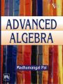 ADVANCED ALGEBRA: Book by PAL MADHUMANGAL