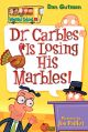 Dr. Carbles Is Losing Marbles!: Book by Dan Gutman , Jim Paillot