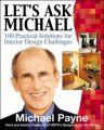 Let's Ask Michael: 100+ Practical Solutions for Interior Design Challenges: Book by Michael Payne