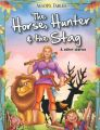 THE HORSE, HUNTER & THE STAG: Book by PEGASUS