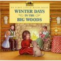 Winter Days in the Big Woods: Book by Laura Ingalls Wilder