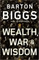 Wealth, War and Wisdom: Book by B Biggs