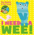 I Need a Wee!: Book by Sue Hendra