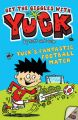 Yuck's Fantastic Football Match: Book by Nigel Baines