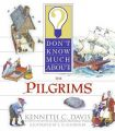 Don't Know Much about the Pilgrims: Book by Kenneth C Davis