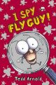 I Spy Fly Guy!: Book by Tedd Arnold