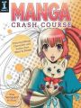 Manga Crash Course: Drawing Manga Characters and Scenes from Start to Finish: Book by Mina Petrovic