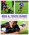 Mini and Youth Rugby : The Complete Guide for Coaches and Parents (English) (Paperback): Book by Ellaine Gelman, Ian Milligan, Dave Beal