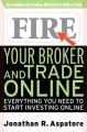 Fire Your Broker and Trade Online: Everything You Need to Start Investing Online: Book by Jonathan Aspatore