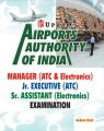 Airports Authority of India Manager (ATC & Electronics) Jr. Executive (ATC), Sr. Assistant (Electornics) Examination (English) (Paperback): Book by Ashish Dixit