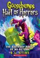 Goosebumps: Horrorland (Quality) - The Birthday Party of No Return: Book by R L Stine