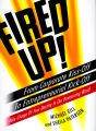 Fired up!: From Corporate Kiss-off to Entrepreneurial Kick-off : Take Charge of Your Destiny in Our Downsizing World: Book by Michael Gill