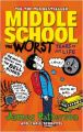 Middle School: The Worst Years of My Life: (Middle School 1) (English) (Paperback): Book by James Patterson