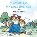 Just ME and My Little Brother: Book by Mercer Mayer