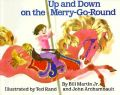 Up and Down on the Merry-Go-Round: Book by Bill Martin, Jr.