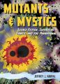 Mutants and Mystics: Science Fiction, Superhero Comics, and the Paranormal: Book by Jeffrey J. Kripal