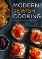 Modern Jewish Cooking: Recipes & Customs for Todays Kitchen: Book by Leah Koenig