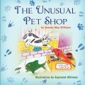 The Unusual Pet Shop: Book by Brenda May Williams