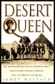 Desert Queen: The Extraordinary Life of Gertrude Bell, Adventurer, Adviser to Kings, Ally of Lawrence of Arabia: Book by Janet Wallach