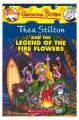 Thea Stilton and the Legend of the Fire Flowers: 15 (Geronimo Stilton): Book by Thea Stilton