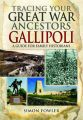 Tracing Your Great War Ancestors - The Gallipoli Campaign: A Guide for Family Historians: Book by Simon Fowler