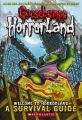 Goosebumps: Horrorland - Welcome to Horrorland: A Survival Guide: Book by Scholastic, Inc.