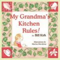My Grandma's Kitchen Rules: Book by Bill Kirk